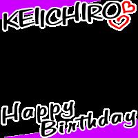 KEIICHIRO HappyBirthday