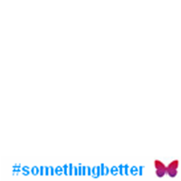 #SomethingBetter