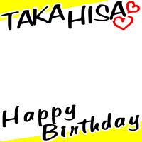 TAKAHISA  HappyBirthday