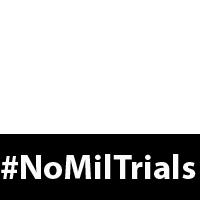 #NoMilTrials