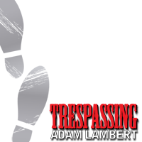 "Adam Lambert ""Trespassing"""