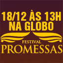 #FestivalPromessas (18/12)
