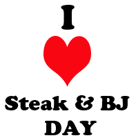 Steak & Blow Job Day