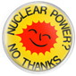 Nuclear Power - no thanks!