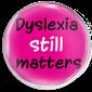 Dyslexia Still Matters