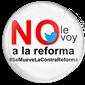 #SeMueveLaContraReforma