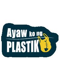 Ayaw ko ng Plastik