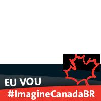 #ImagineCanadaBR, eu VOU!