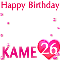 Happy Birthday KAME 26th