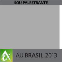 AU Brasil 2013 - Sou Palestrante