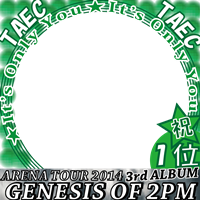 ☆祝☆1位☆GENESIS OF 2PM♪TAEC☆